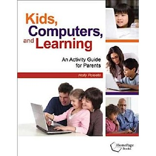 Kids, Computers and Learning - An Activity Guide for Parents